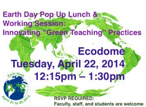 "Earth Day Pop Up Lunch & Working Session: Innovating ""Green Teaching"" Practices"