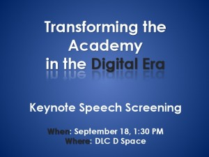 Screening: Transforming the Academy in the Digital Era