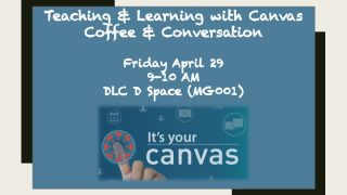 Teaching & Learning with Canvas – Coffee & Conversation