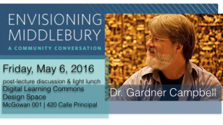Envsioning Middlebury Post-lecture Community Conversation with Dr. Gardner Campbell