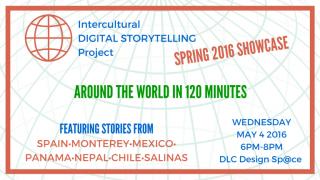 Intercultural Digital Storytelling Showcase May 4, 6-8pm