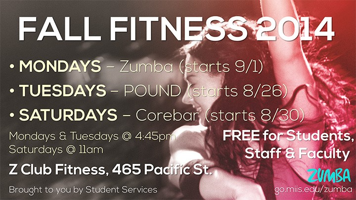 Mondays are Zumba, Tuesdays Pound, and Saturdays Corebar, all free for the MIIS community.