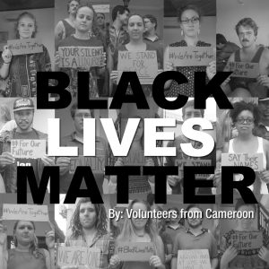 Black Lives Matter from Volunteers in Cameroon